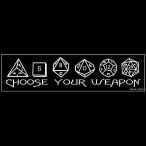 Choose your Weapon - Dice